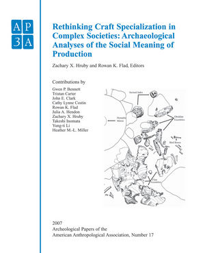 Rethinking Craft Specialization in Complex Societies: Archaeological Analyses of the Social Meaning of Production (1444334026) cover image