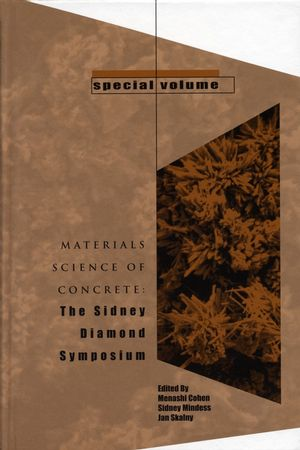 Materials Science of Concrete: The Sidney Diamond Symposium, Special Volume