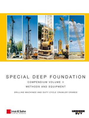 Special Deep Foundation: Compendium Methods and Equipment. Volume II: Drilling machines and hydraulic crawler cranes