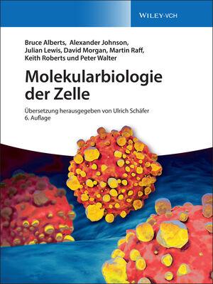 Molekularbiologie der Zelle, 6. Auflage