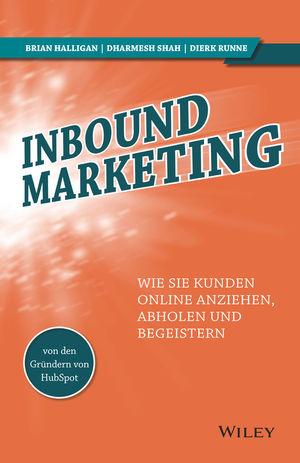Inbound Marketing: Wie Sie Kunden online anziehen, abholen und begeistern