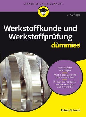 Werkstoffkunde und Werkstoffprüfung für Dummies, 2. Auflage