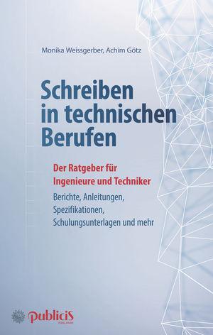 Schreiben in technischen Berufen 3e - Der Ratgeber fur Ingenieure und Techniker: Konzepte, Berichte, Dokumentationen, Schulungsunterlagen,