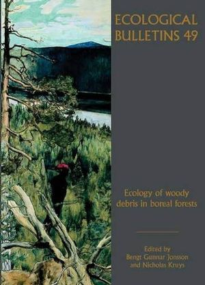 Ecological Bulletins, Bulletin 49, Ecology of Woody Debris in Boreal Forests
