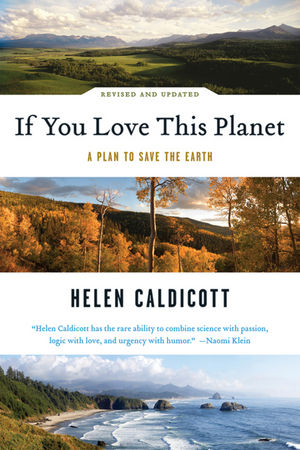 If You Love This Planet: A Plan to Save the Earth, Revised and Updated (0393333027) cover image