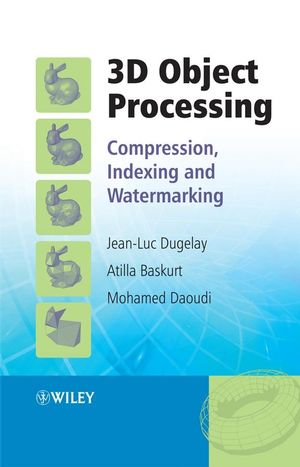 3D Object Processing: Compression, Indexing and Watermarking (0470065427) cover image