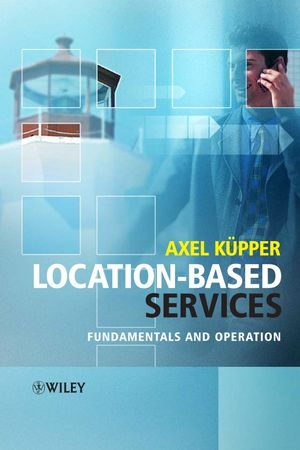 Location-Based Services: Fundamentals and Operation (0470092327) cover image