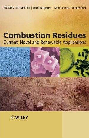 Combustion Residues: Current, Novel and Renewable Applications (0470094427) cover image
