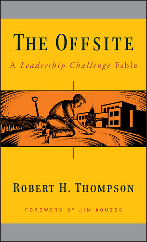 Book Cover Image for The Offsite: A Leadership Challenge Fable