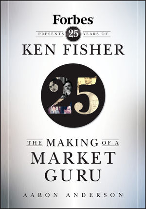 The Making of a Market Guru: Forbes Presents 25 Years of Ken Fisher  (0470285427) cover image