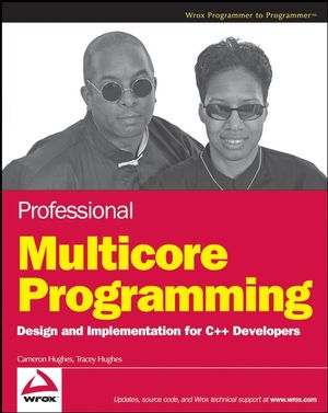Professional Multicore Programming: Design and Implementation for C++ Developers (0470289627) cover image