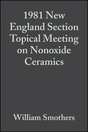 1981 New England Section Topical Meeting on Nonoxide Ceramics, Volume 3, Issue 1/2