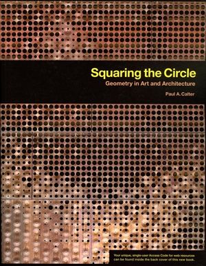 Squaring the Circle: Geometry in <span class='search-highlight'>Art</span> and <span class='search-highlight'>Architecture</span>