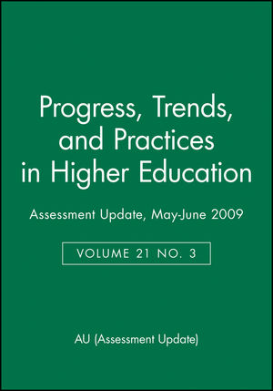 Assessment Update: Progress, Trends, and Practices in Higher Education, Volume 21, Number 3, 2009