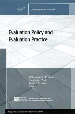 Evaluation Policy and Evaluation Practice: New Directions for Evaluation, Number 123