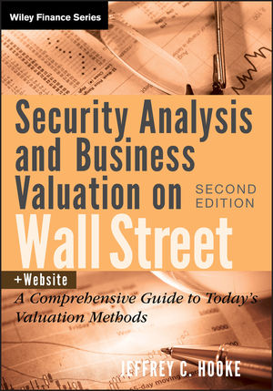 Security Analysis and Business Valuation on Wall Street: A Comprehensive Guide to Today