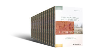 The International Encyclopedia of Anthropology, 12 Volume Set