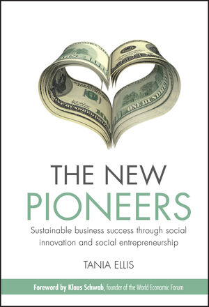 The New Pioneers: Sustainable business success through social innovation and social entrepreneurship (0470748427) cover image