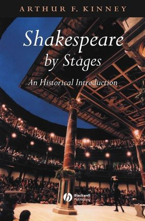 Shakespeare by Stages: An Historical Introduction (0470776927) cover image