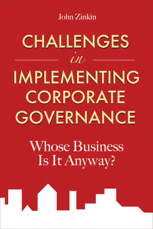 Challenges in Implementing Corporate Governance: Whose Business is it Anyway?