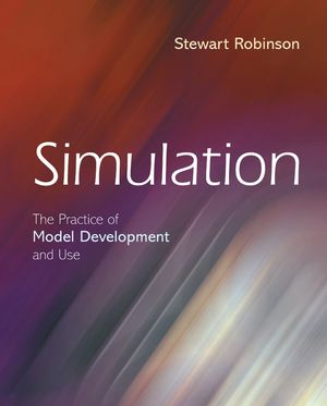 Simulation: The Practice of Model Development and Use (0470847727) cover image