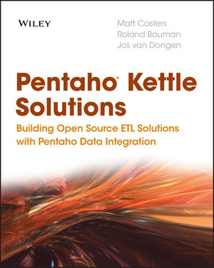 Pentaho Kettle Solutions: Building Open Source ETL Solutions with Pentaho Data Integration (0470947527) cover image
