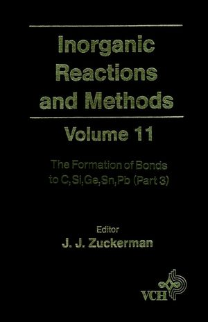 Inorganic Reactions and Methods, Volume 11, The Formation of Bonds to C, Si, Ge, Sn, Pb (Part 3)