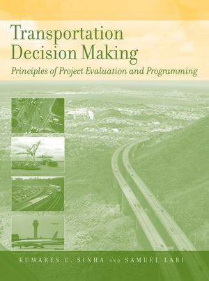 Transportation Decision Making: Principles of Project Evaluation and Programming (0471747327) cover image