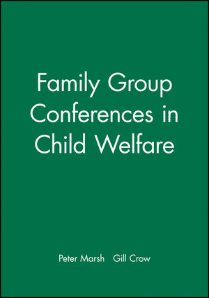 Family Group Conferences in Child Welfare