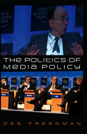 The Politics of Media Policy (0745628427) cover image