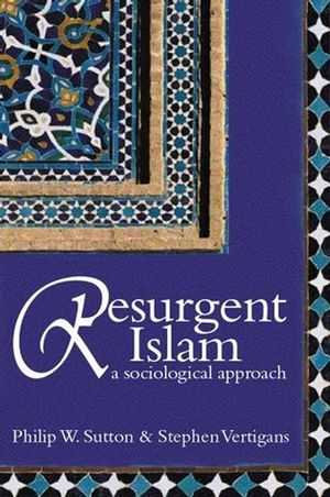 Resurgent Islam: A Sociological Approach