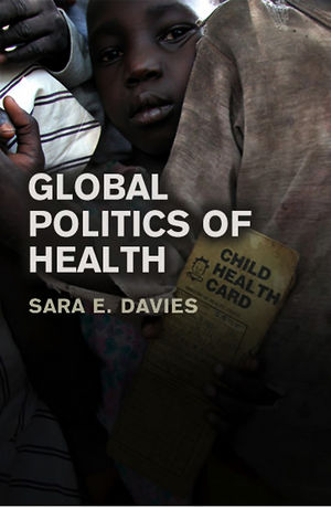 Global Politics of Health (0745640427) cover image