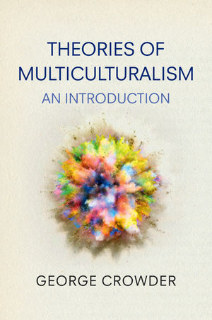 Theories of Multiculturalism: An Introduction (0745673627) cover image