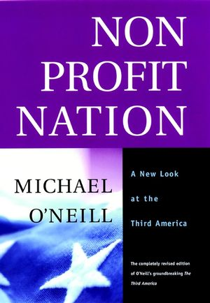 Nonprofit Nation: A New Look at the Third America, Revised Edition (0787966827) cover image