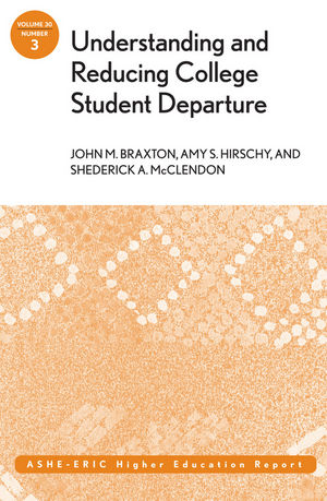 Understanding and Reducing College Student Departure: ASHE-ERIC Higher Education Report, Volume 30, Number 3 (0787972827) cover image