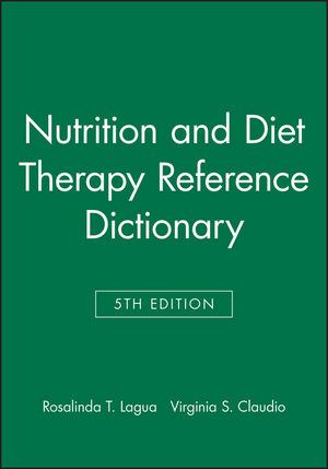 Nutrition and Diet Therapy Reference Dictionary, 5th Edition