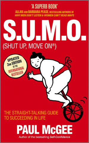 S.U.M.O (Shut Up, Move On): The Straight-Talking Guide to Succeeding in Life, 2nd, Revised and Updated Edition