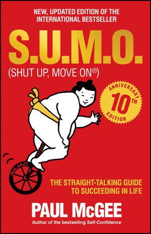 S.U.M.O (Shut Up, Move On): The Straight-Talking Guide to Succeeding in Life, 10th Anniversary Edition