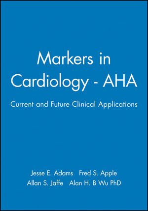 Markers in Cardiology - AHA: Current and Future Clinical Applications