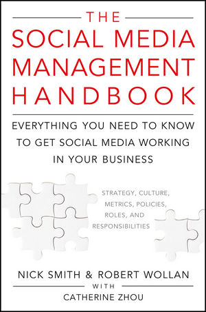 The Social Media Management Handbook: Everything You Need To Know To Get Social Media Working In Your Business (1118003527) cover image