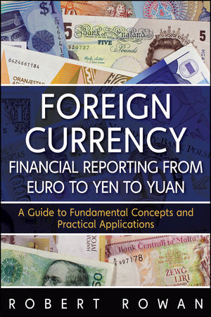 Foreign Currency Financial Reporting from Euro to Yen to Yuan: A Guide to Fundamental Concepts and Practical Applications (1118024427) cover image