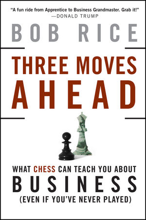 Three Moves Ahead: What Chess Can Teach You About Business (1118039327) cover image