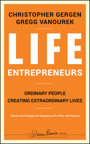Life Entrepreneurs: Ordinary People Creating Extraordinary Lives (1118047427) cover image