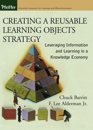 Creating a Reusable Learning Objects Strategy: Leveraging Information and Learning in a Knowledge Economy (1118089227) cover image
