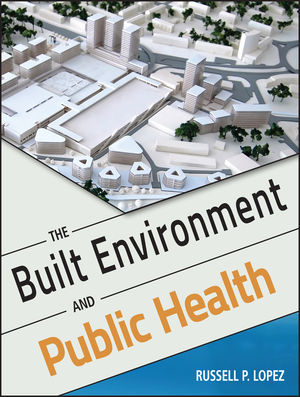 The Built Environment and Public Health (1118122127) cover image