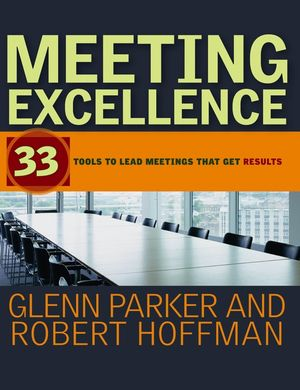 Meeting Excellence: 33 Tools to Lead Meetings That Get Results (1118196627) cover image