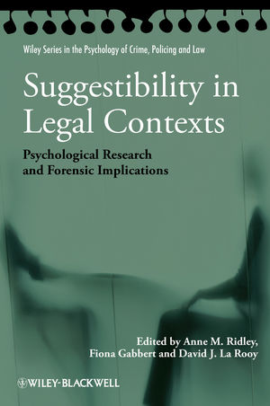 Suggestibility in Legal Contexts: Psychological Research and Forensic Implications (1118432827) cover image