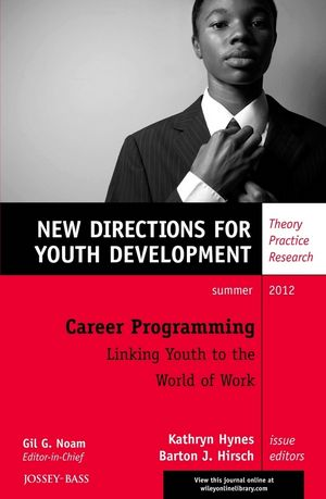 Career Programming: Linking Youth to the World of Work: New Directions for Youth Development, Number 134 (1118439627) cover image