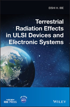 Terrestrial Radiation Effects in ULSI Devices and Electronic Systems (1118479327) cover image