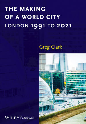 The Making of a World City: London 1991 to 2021  (1118609727) cover image